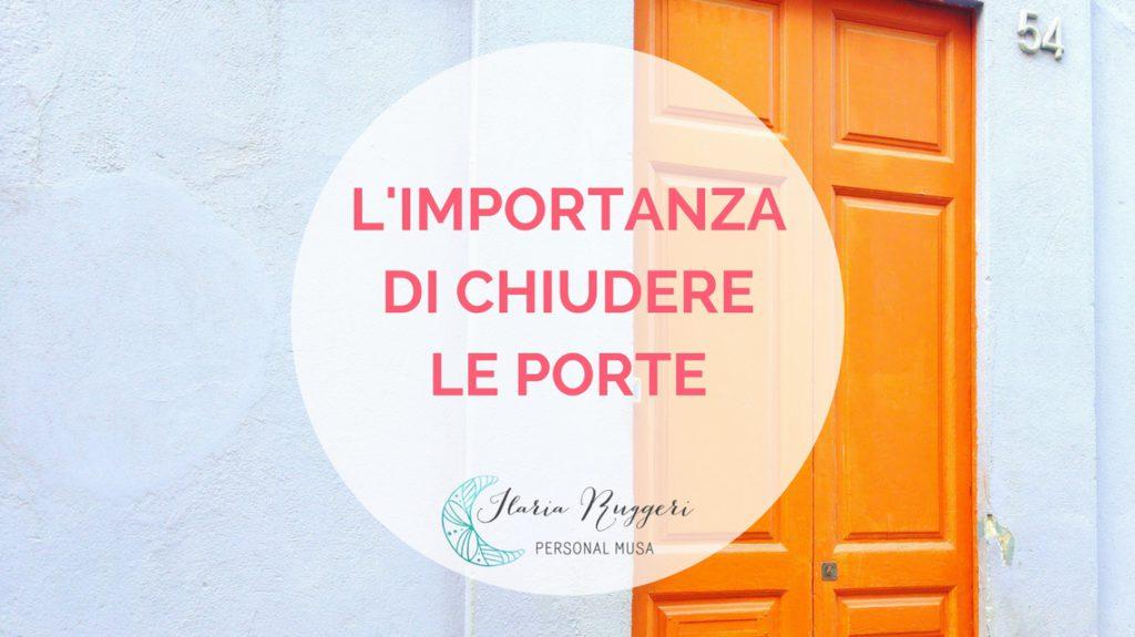 L'IMPORTANZA DI CHIUDERE LE PORTE - © Ilaria Ruggeri