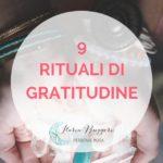 9 RITUALI DI GRATITUDINE
