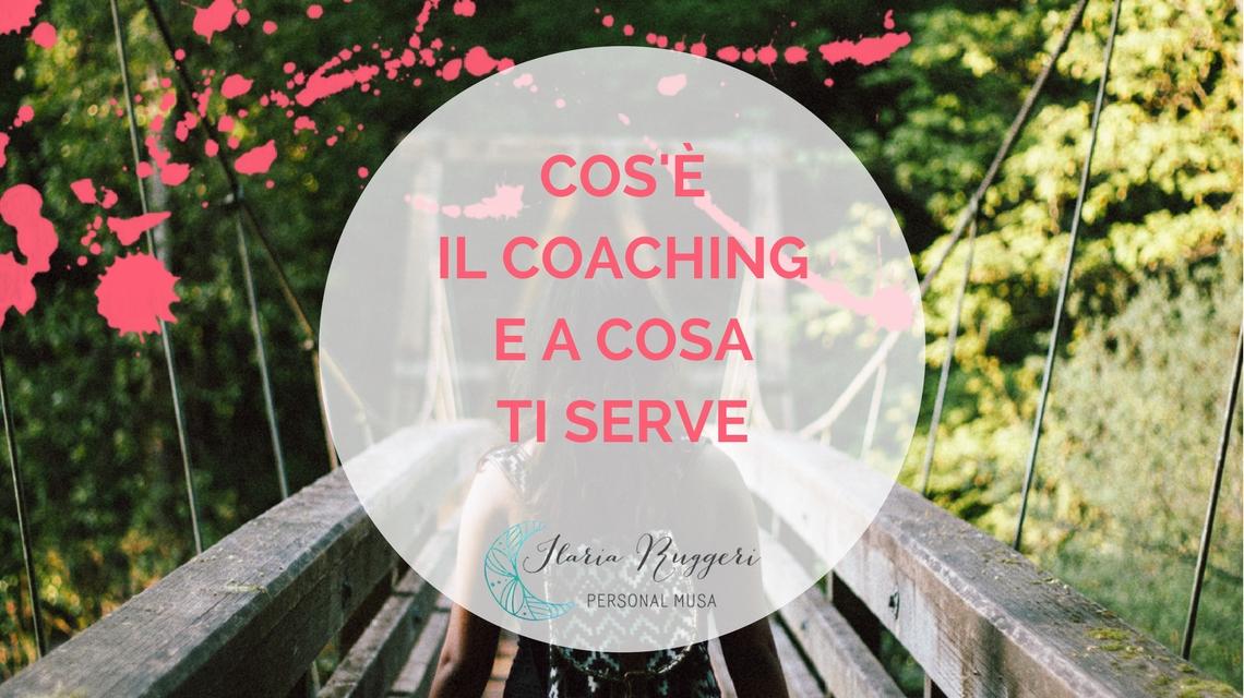 COS'È IL COACHING E A COSA TI SERVE - © Ilaria Ruggeri