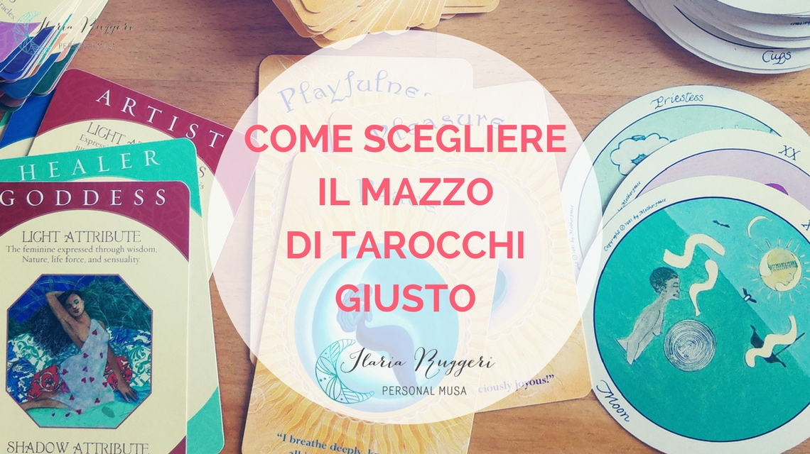 COME SCEGLIERE IL MAZZO DI TAROCCHI GIUSTO - © Ilaria Ruggeri