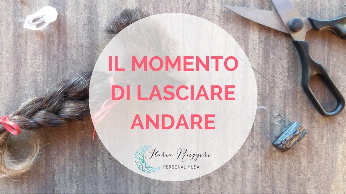 IL MOMENTO DI LASCIARE ANDARE - © Ilaria Ruggeri