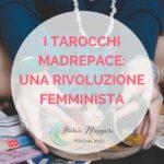 I TAROCCHI MADREPACE: UNA RIVOLUZIONE FEMMINISTA