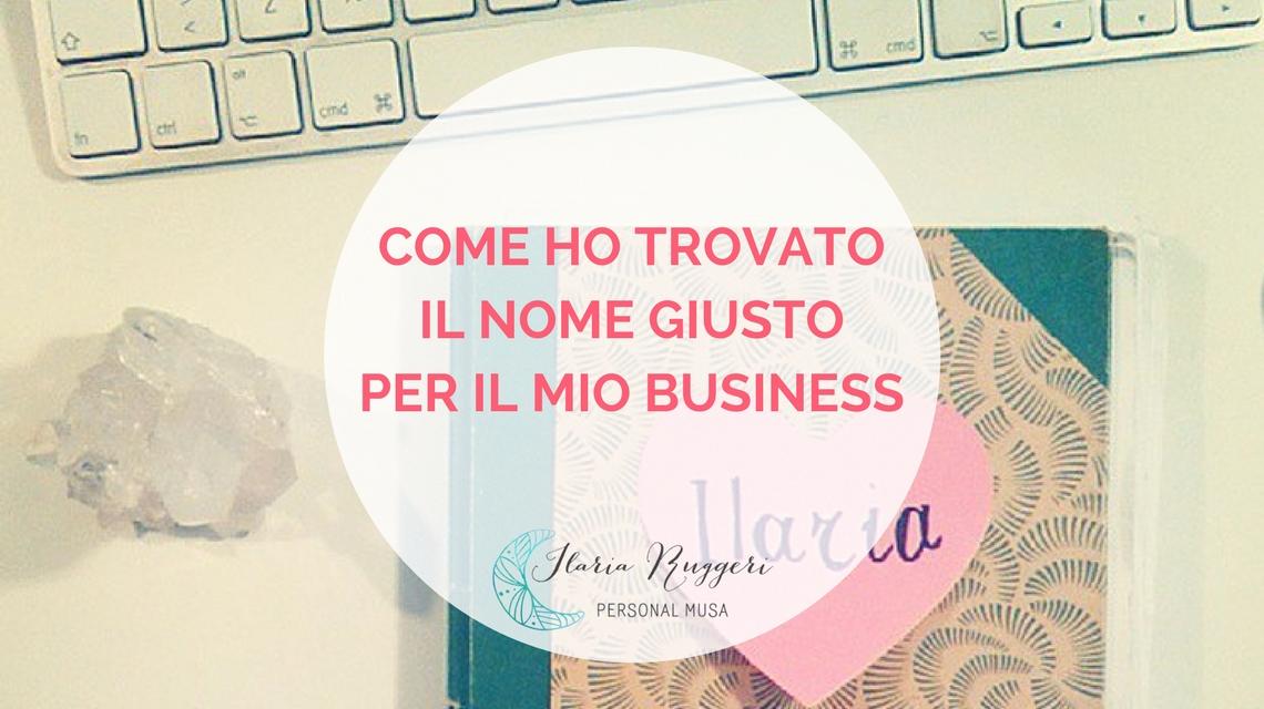 COME HO TROVATO IL NOME GIUSTO PER IL MIO BUSINESS - © Ilaria Ruggeri.jpg