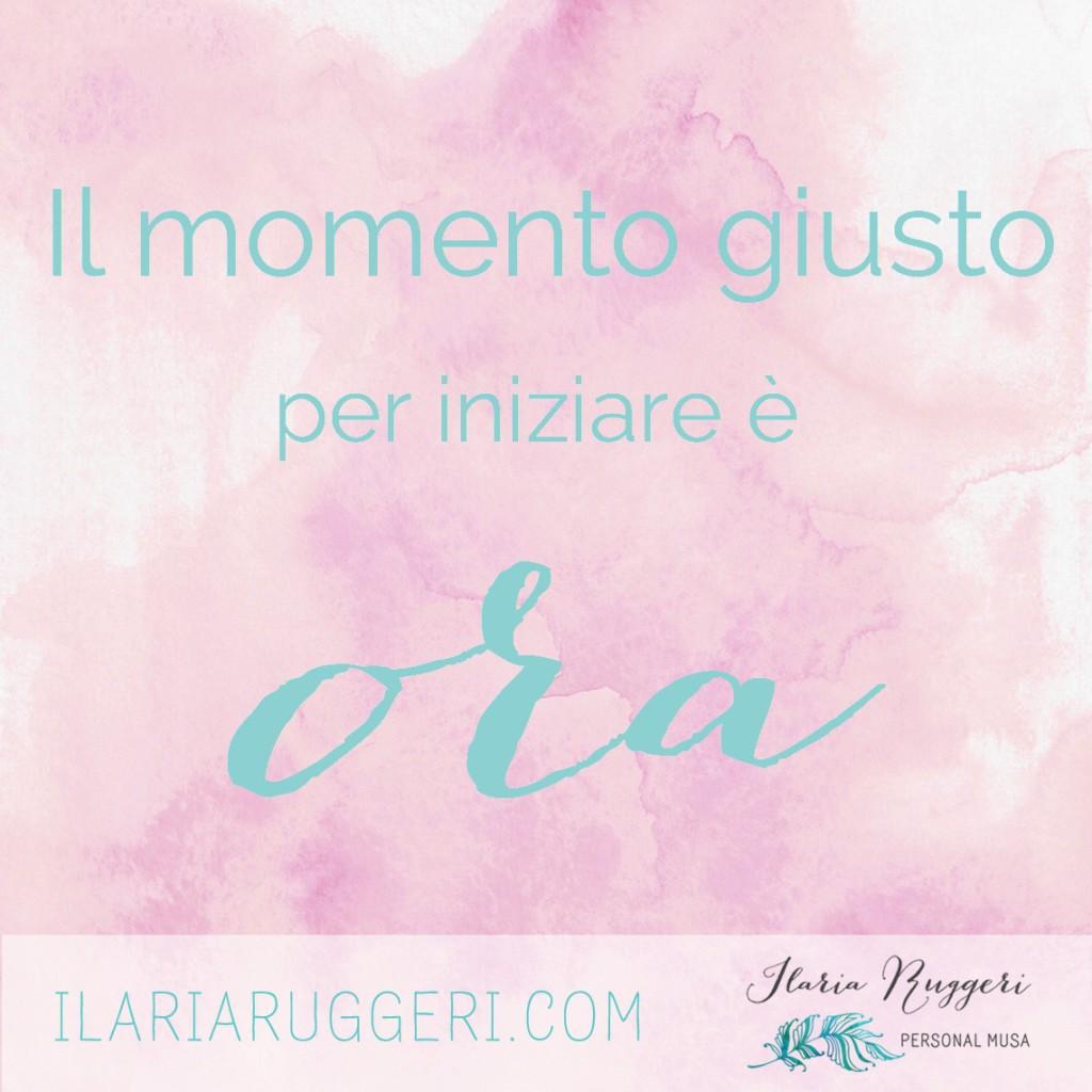 l momento giusto per iniziare è ora @ Ilaria Ruggeri personal Musa