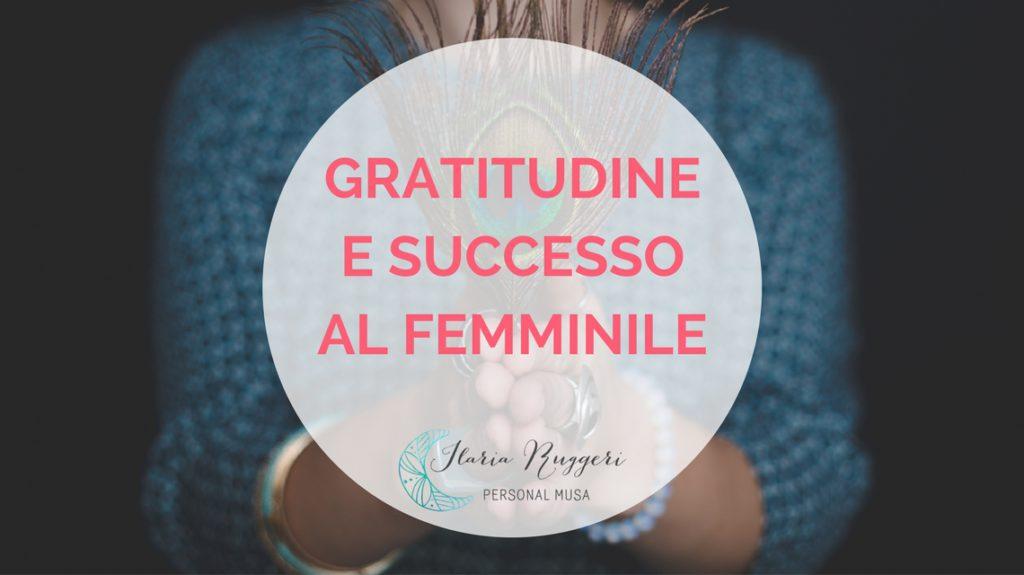 GRATITUDINE E SUCCESSO AL FEMMINILE