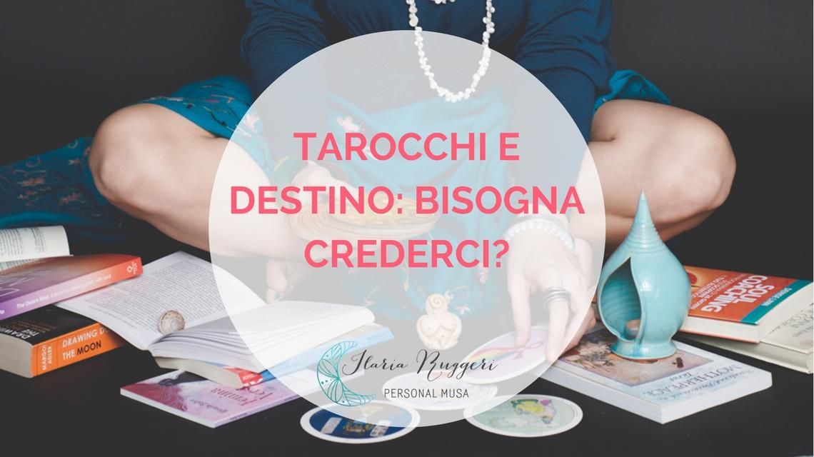 TAROCCHI E DESTINO - BISOGNA CREDERCI? - © Ilaria Ruggeri