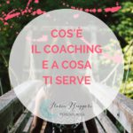 COS'È IL COACHING E A COSA TI SERVE