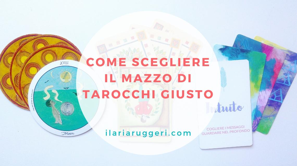 COME SCEGLIERE IL MAZZO TAROCCHI GIUSTO - © Ilaria Ruggeri