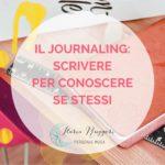 IL JOURNALING: SCRIVERE PER CONOSCERE SE STESSI