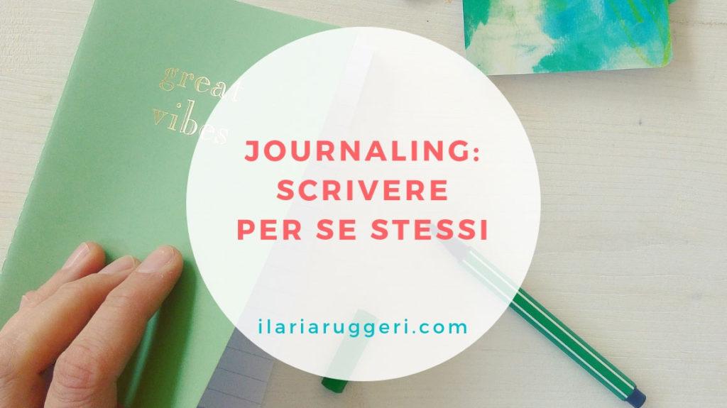 JOURNALING-SCRIVERE-PER-SE-STESSI---©-Ilaria-Ruggeri