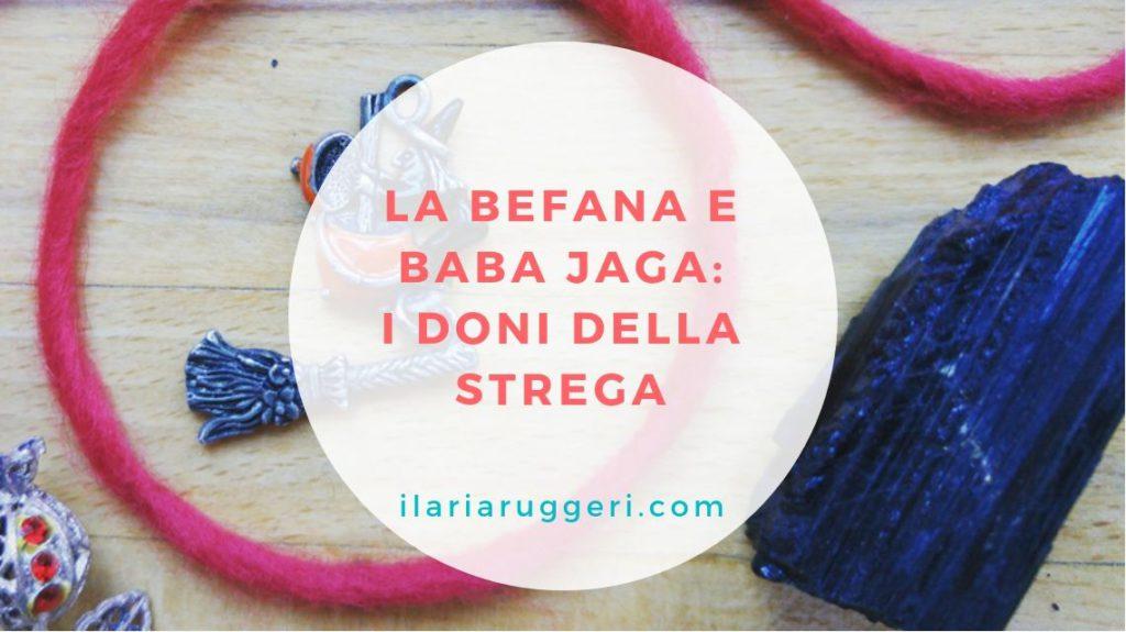 LA-BEFANA-E-BABA-JAGA-I-DONI-DELLA-STREGA-©-Ilaria-Ruggeri