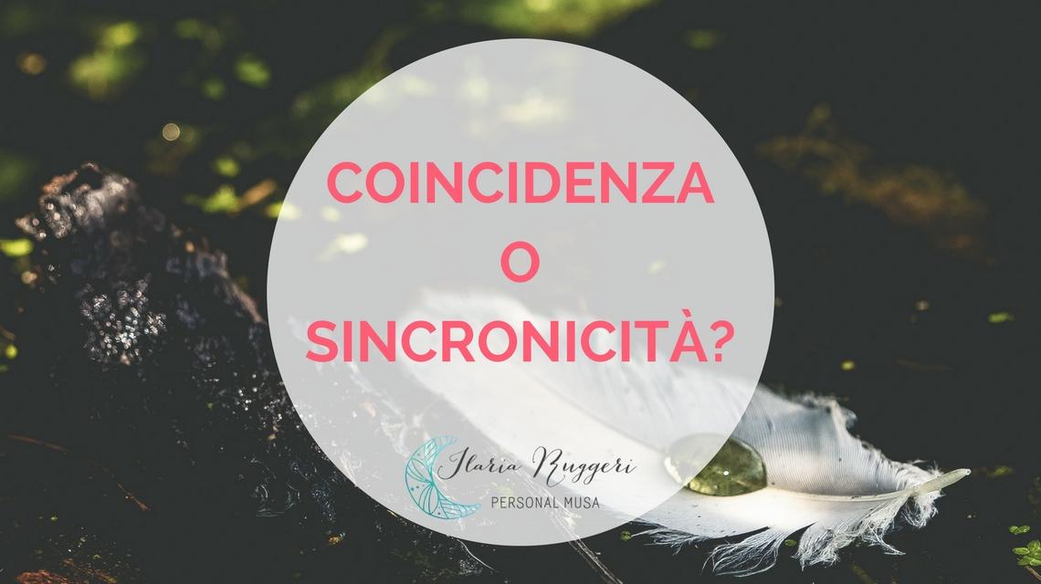 COINCIDENZA O SINCRONICITÀ - Ilaria Ruggeri