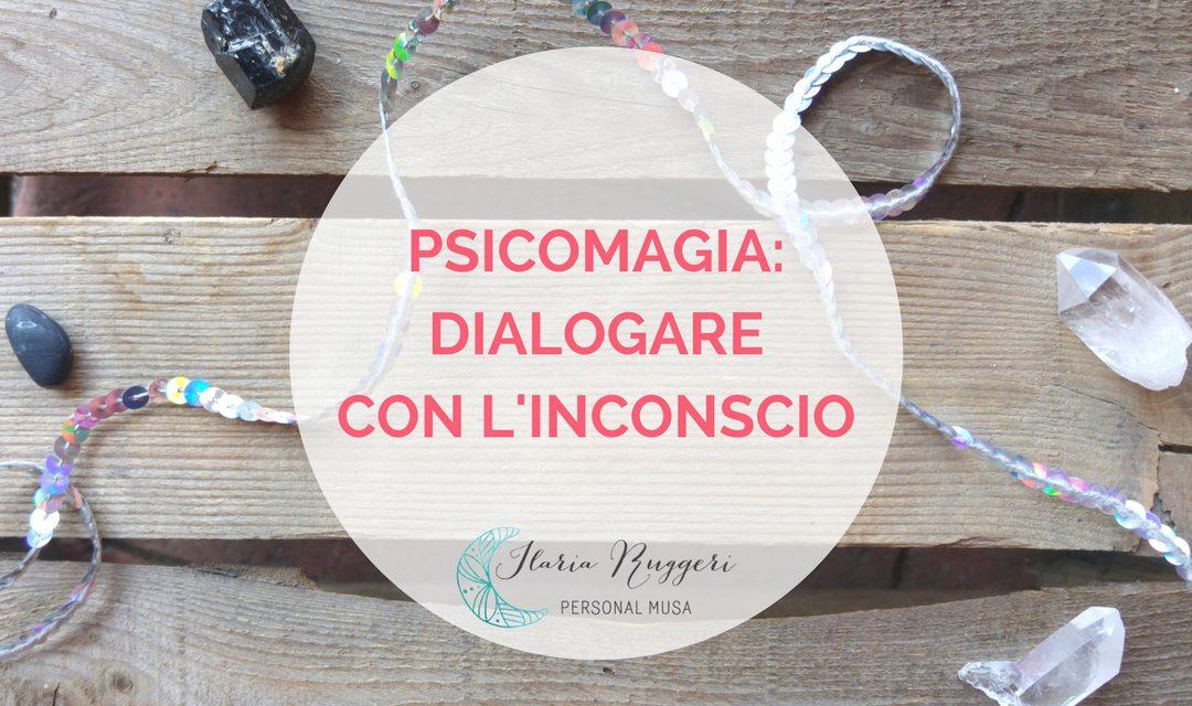PSICOMAGIA: DIALOGARE CON L'INCONSCIO