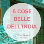 5 COSE BELLE DELL'INDIA