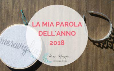 LA MIA PAROLA DELL'ANNO 2018