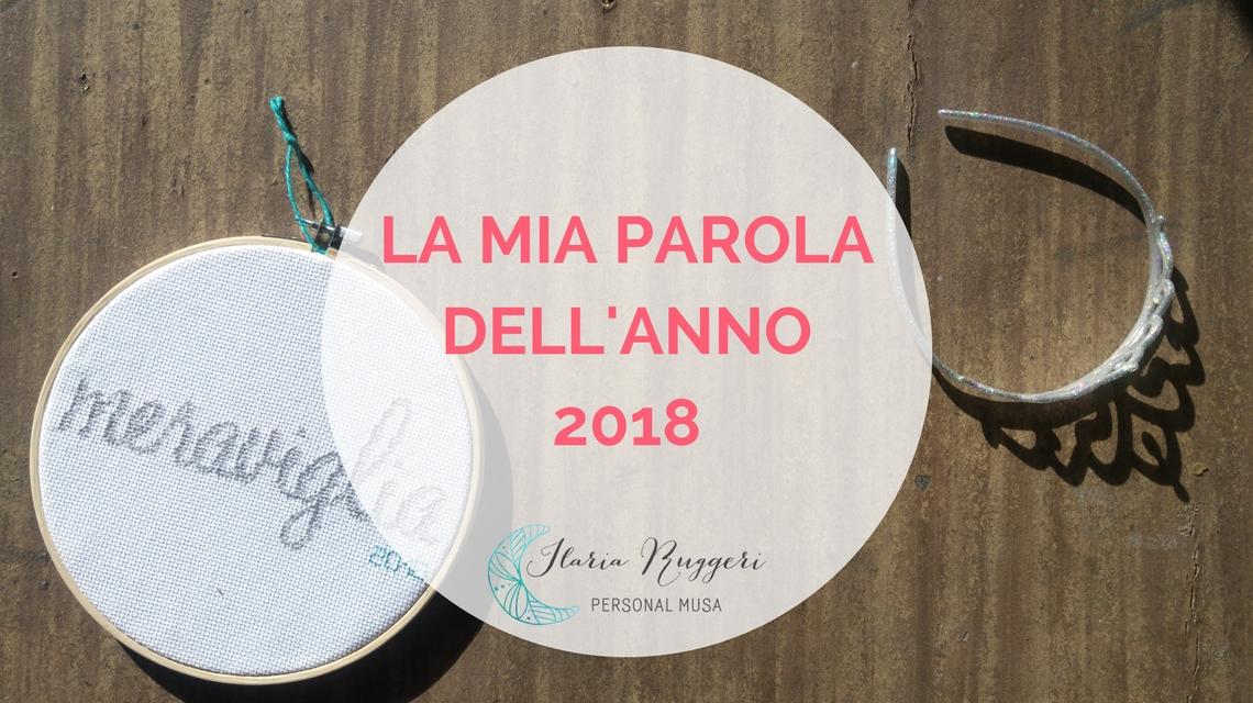 LA MIA PAROLA DELL'ANNO 2018 - © Ilaria Ruggeri