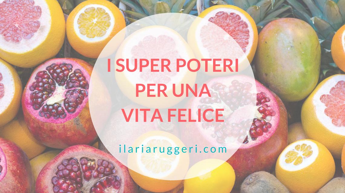 I SUPER POTERI PER UNA VITA FELICE - © Ilaria Ruggeri.jpg