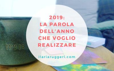2019: LA PAROLA DELL'ANNO CHE VOGLIO REALIZZARE
