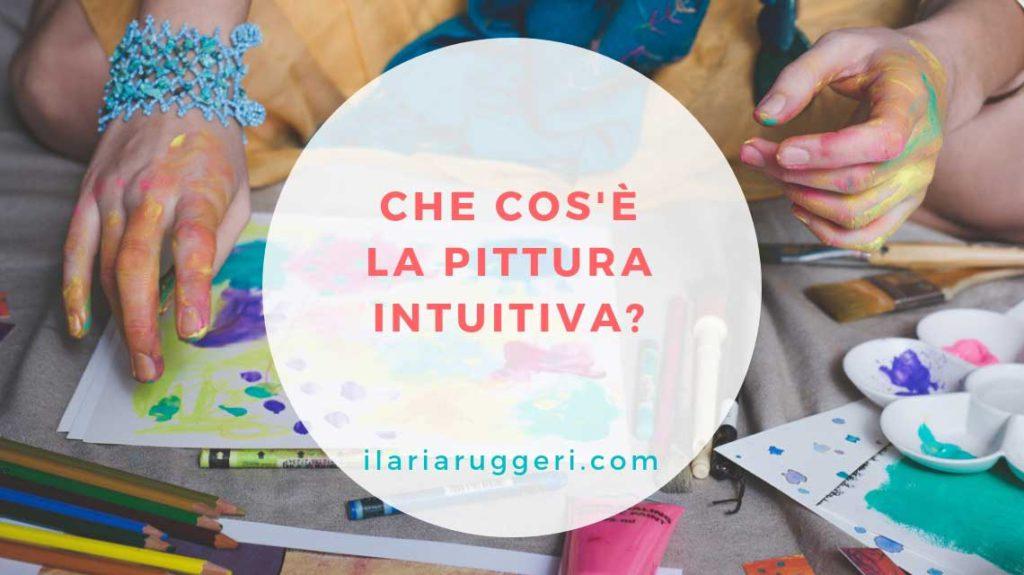 web-CHE-COS'È-LA-PITTURA-INTUITIVA---©-Ilaria-Ruggeri