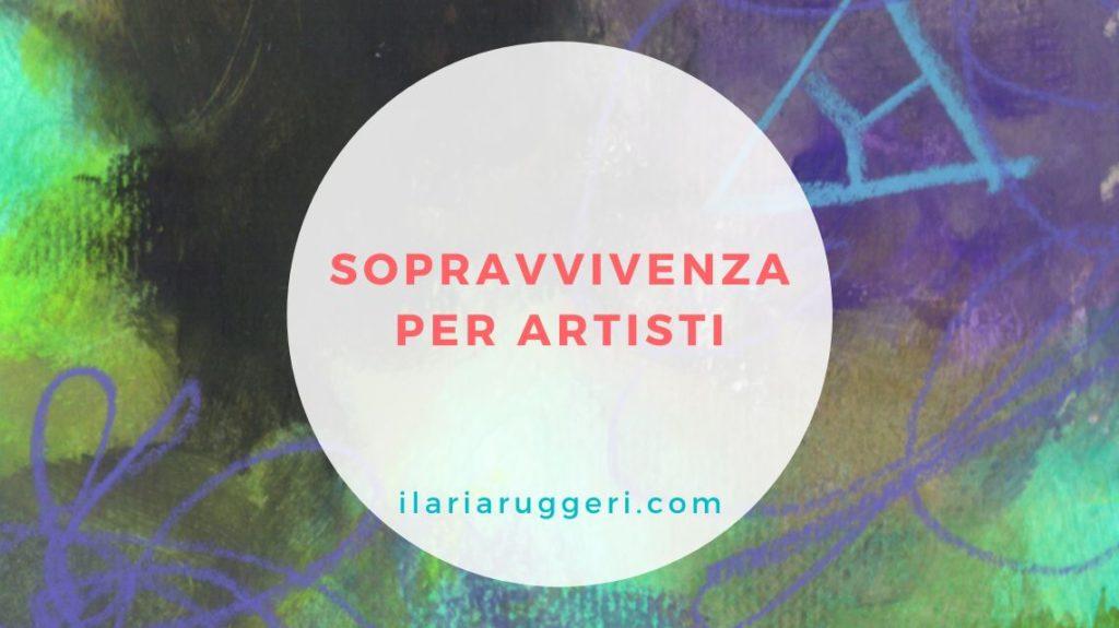 SOPRAVVIVENZA PER ARTISTI - © Ilaria Ruggeri